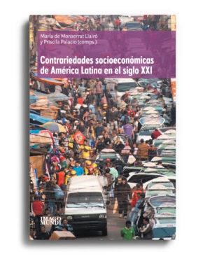 contrariedades-socioeconomicas-de-america-latina-en-el-siglo-xxi-maria-de-monserrat-llairo-y-priscila-palacio