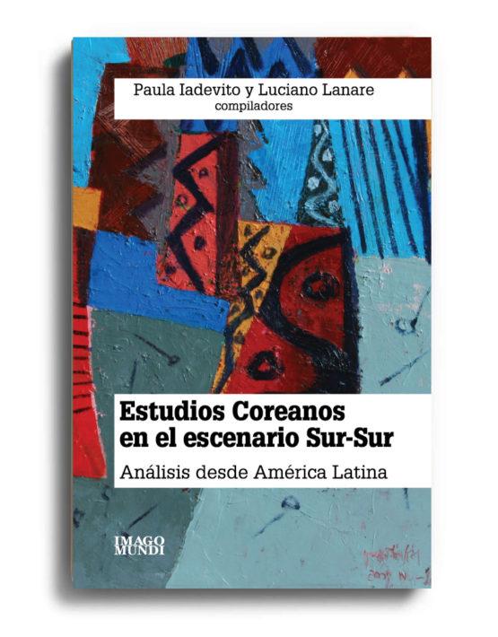estudios-coreanos-en-el-escenario-sur-sur-paula-iadevito-y-luciano-lanare