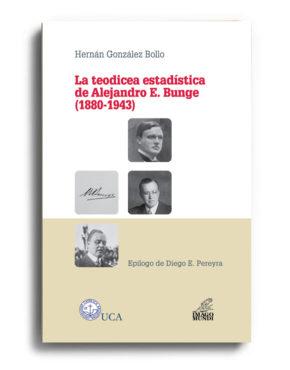 la-teodicea-estadistica-de-alejandro-e-bunge-1880-1943-hernan-gonzalez-bollo