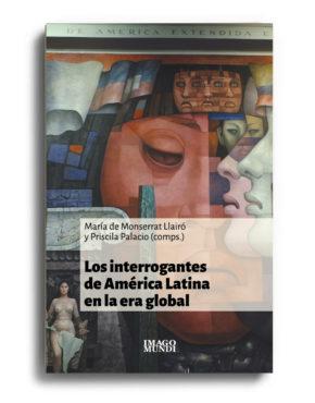 los-interrogantes-de-america-latina-en-la-era-global-maria-de-monserrat-llairo-y-priscila-palacio
