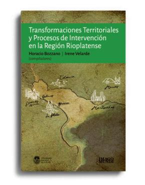 transformaciones-territoriales-y-procesos-de-intervencion-en-la-region-rioplatense-horacio-bozzano-e-irene-velarde