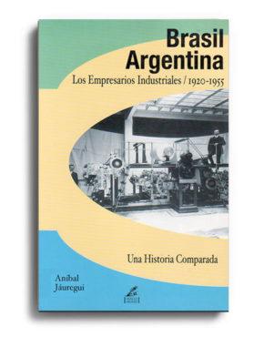 brasil-argentina-los-empresarios-industriales-1920-1955