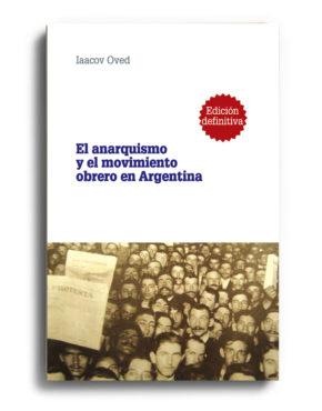 el-anarquismo-y-el-movimiento-obrero-en-argentina-iaacov-oved