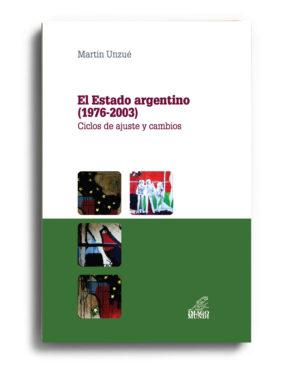 el-estado-argentino-1976-2003-martin-unzue