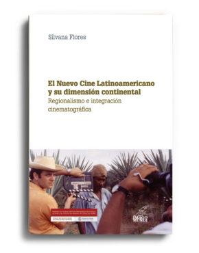 el-nuevo-cine-latinoamericano-y-su-dimension-continental-silvana-flores