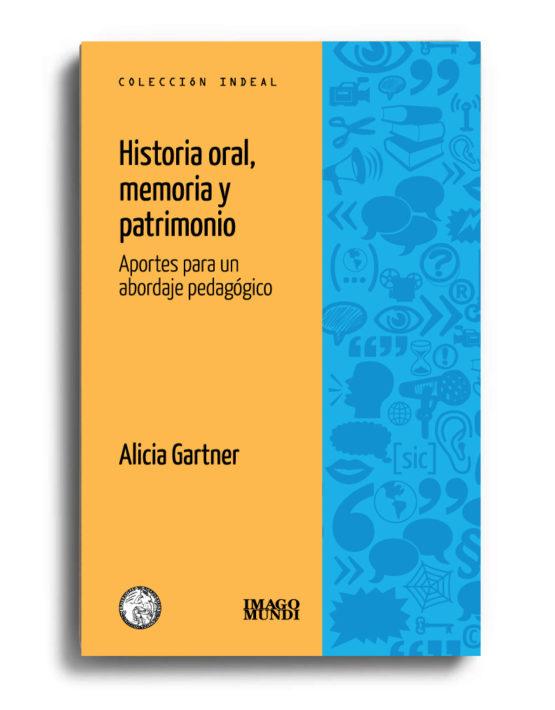 historia-oral-memoria-y-patrimonio-alicia-gartner