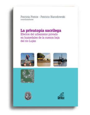 la-privatopia-sacrilega-patricia-pintos-y-patricio-narodowski-coordinadores