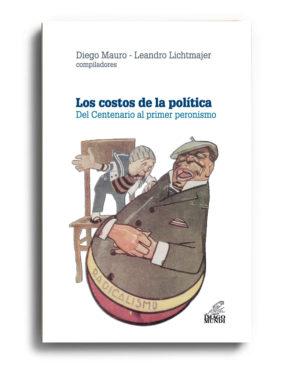 los-costos-de-la-politica-diego-mauro-y-leandro-lichtmajer