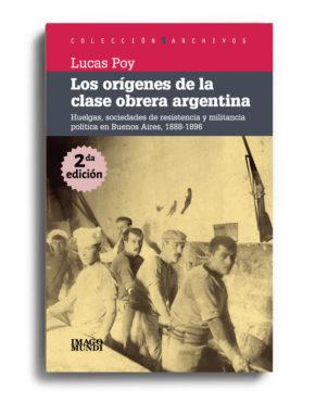los-origenes-de-la-clase-obrera-argentina-lucas-poy