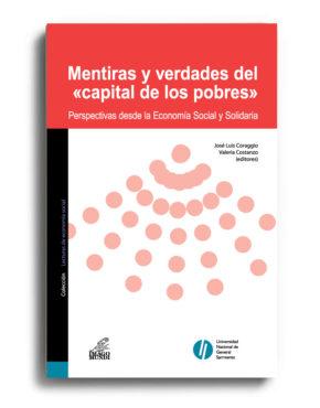 mentiras-y-verdades-del-capital-de-los-pobres-jose-luis-coraggio-y-valeria-costanzo-editores