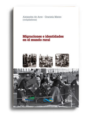 migraciones-e-identidades-en-el-mundo-rural-alejandra-de-arce-y-graciela-mateo