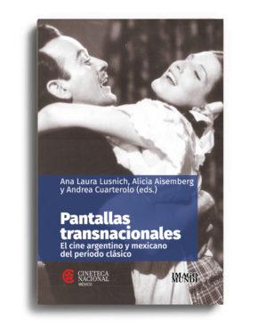 pantallas-transnacionales-ana-laura-lusnich-alicia-aisemberg-y-andrea-cuarterolo-editoras