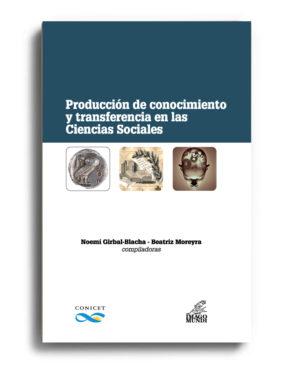 produccion-de-conocimiento-y-transferencia-en-las-ciencias-sociales-noemi-maria-girbal-blacha-y-beatriz-moreyra