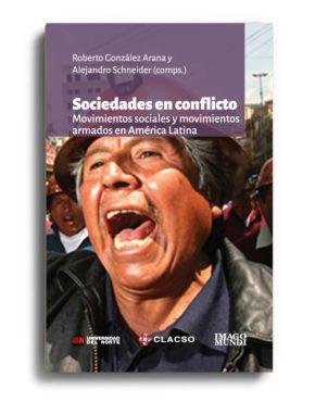 sociedades-en-conflicto-roberto-gonzalez-arana-y-alejandro-schneider