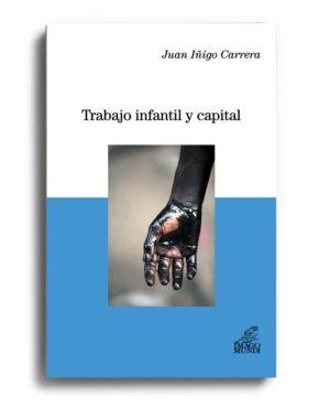 trabajo-infantil-y-capital-juan-inigo-carrera